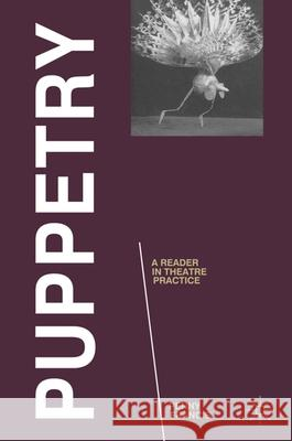 Puppetry: A Reader in Theatre Practice Penny Francis 9780230232723