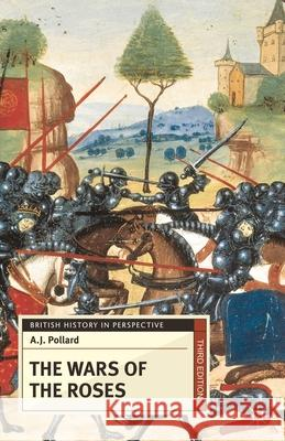 The Wars of the Roses A J Pollard 9780230368521 0