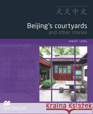 Beijing's Courtyards and Other Stories Pack  9780230406629