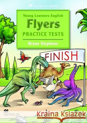YOUNG LEARNERS PRACTICE TESTS FLYERS STU  Stephens Bryan 9780230407077