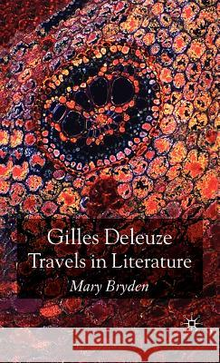 Gilles Deleuze: Travels in Literature Mary Bryden 9780230517530