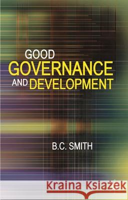 Good Governance and Development B. C. Smith 9780230525658