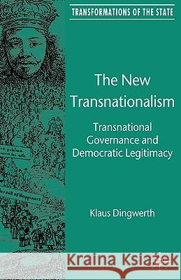 The New Transnationalism: Transnational Governance and Democratic Legitimacy Klaus Dingwerth 9780230545274