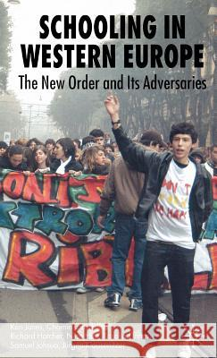 Schooling in Western Europe: The New Order and Its Adversaries Ken Jones Chomin Cunchillos Richard Hatcher 9780230551435