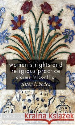 Women's Rights and Religious Practice: Claims in Conflict  9780230551442