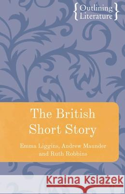 The British Short Story Ruth Robbins 9780230551718