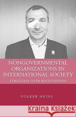 Nongovernmental Organizations in International Society: Struggles Over Recognition Volker Heins 9780230600362