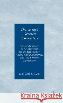 Dostoevsky's Greatest Characters: A New Approach to