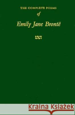 The Complete Poems of Emily Jane Bronte Emily Bronte C. W. Hatfield 9780231012225 Columbia University Press