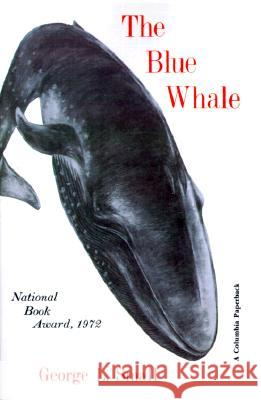 The Blue Whale George L. Small 9780231032889