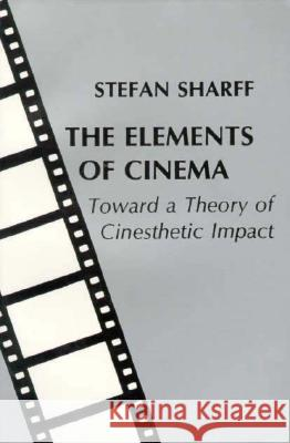 The Elements of Cinema Stefan Sharff 9780231054775
