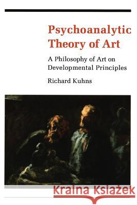 Psychoanalytic Theory of Art Richard Kuhns 9780231056212