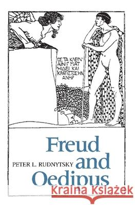 Freud and Oedipus Peter L. Rudnytsky 9780231063531