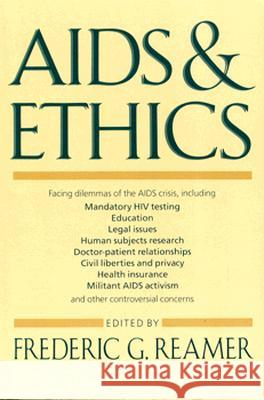 AIDS and Ethics Frederic G. Reamer Frederic G. Reamer 9780231073592