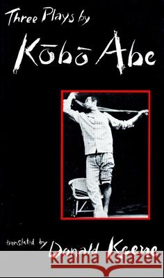 Three Plays by Kobo Abe Kobo Abe Donald Keene 9780231082808