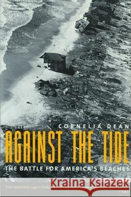 Against the Tide: The Battle for America's Beaches Cornelia Dean 9780231084192