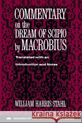 Commentary on the Dream of Scipio by Macrobius William H. Stahl Ambrosius Aurelius Theodo Macrobius 9780231096287