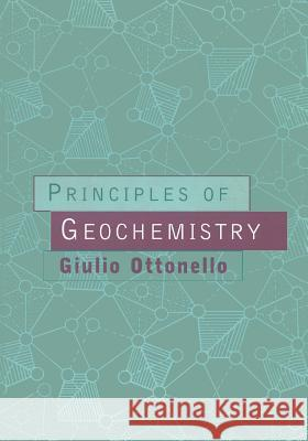 Principles of Geochemistry Giulio Ottonello 9780231099851