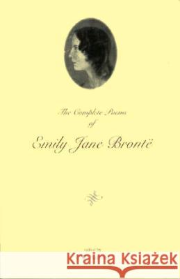 The Complete Poems of Emily Jane Bronte Emily Bronte C. W. Hatfield Irene Tayler 9780231103473 Columbia University Press