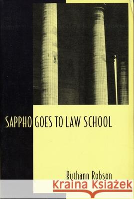 Sappho Goes to Law School: Fragments in Lesbian Legal Theory Ruthann Robson 9780231105613