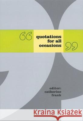 Quotations for All Occasions Catherine Frank 9780231112901