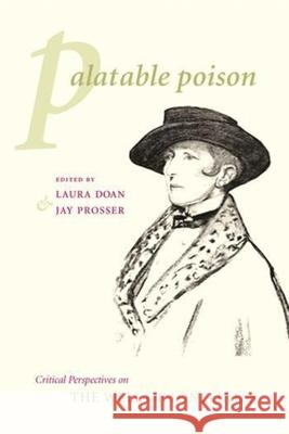 Palatable Poison: Critical Perspectives on the Well of Loneliness Laura Doan Jay Prosser 9780231118750