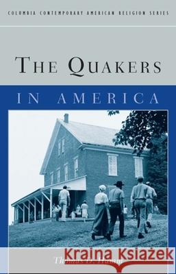 The Quakers in America Thomas D. Hamm 9780231123624