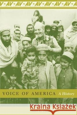 Voice of America : A History Alan L., JR. Heil 9780231126755
