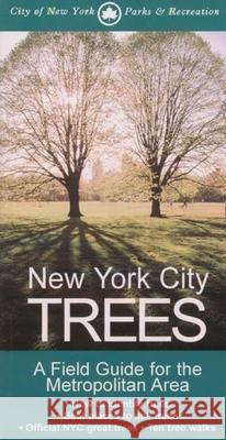 New York City Trees : A Field Guide for the Metropolitan Area Edward Sibley Barnard 9780231128353