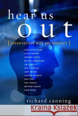 Hear Us Out: Conversations with Gay Novelists Richard Canning 9780231128667