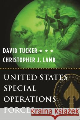 United States Special Operations Forces David Tucker Christopher J. Lamb 9780231131902