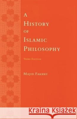 A History of Islamic Philosophy Majid Fakhry 9780231132206