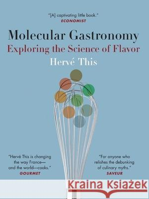 Molecular Gastronomy: Exploring the Science of Flavor Herve This M. B. DeBevoise 9780231133128