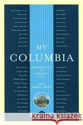 My Columbia : Reminiscences of University Life Ashbel Green 9780231134866