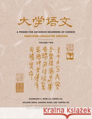 A Primer for Advanced Beginners of Chinese Duanduan Li Irene Liu Lening Liu 9780231135856