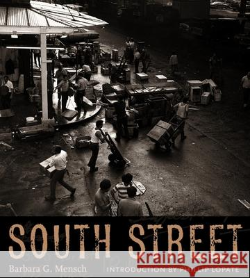 South Street Barbara Mensch Phillip Lopate 9780231139328 Columbia University Press