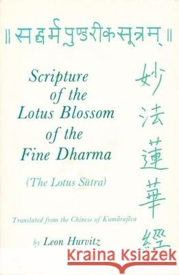 Scripture of the Lotus Blossom of the Fine Dharma Tripitaka Sutrapitaka Saddharmapundarika Leon Hurvitz Stephen F. Teiser 9780231148955