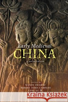 Early Medieval China : A Sourcebook Wendy Swartz 9780231159869