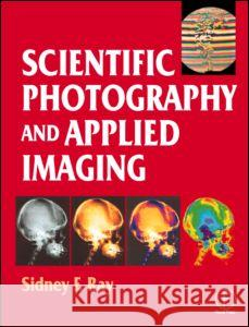 Scientific Photography and Applied Imaging Sidney F. Ray Sidney F. Ray 9780240513232
