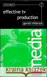 Effective TV Production Gerald Millerson 9780240513249