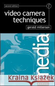 Video Camera Techniques Gerald Millerson 9780240513768