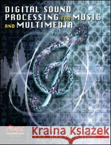 Digital Sound Processing for Music and Multimedia Ross Kirk Andy Hunt 9780240515069