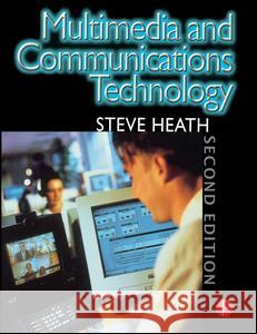 Multimedia and Communications Technology Steve Heath Steve Heath 9780240515298
