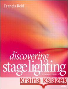 Discovering Stage Lighting Francis Reid 9780240515458