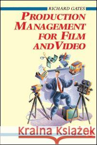 Production Management for Film and Video Richard Gates 9780240515533