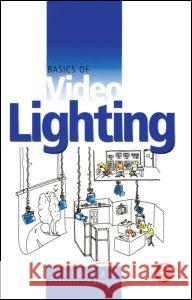 Basics of Video Lighting Des Lyver Lyver                                    Swainson 9780240515595