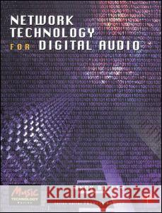 Network Technology for Digital Audio Andy R. Bailey 9780240515885