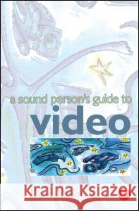 Sound Person's Guide to Video David Mellor 9780240515953