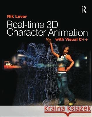 Real-time 3D Character Animation with Visual C++ Nik Lever 9780240516646