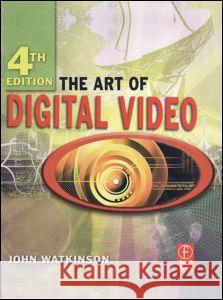 The Art of Digital Video John Watkinson 9780240520056